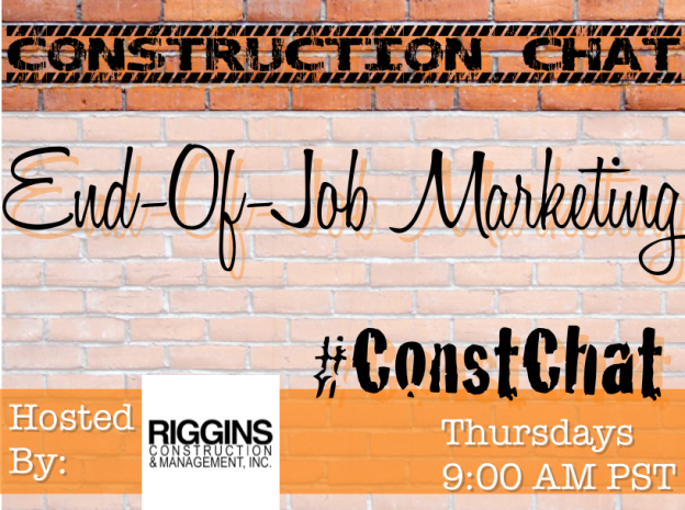 End-Of-Job Marketing - #ConstChat 5/28/15 9am Pacific