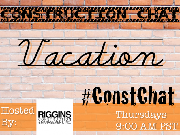 #ConstChat 6/4/15 Taking Vacations